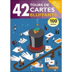 42 Tours de Cartes Bluffants ... et Faciles à Réaliser