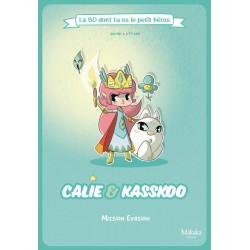 Calie & Kasskoo - La BD dont tu es le petit héros