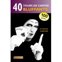40 Tours de Cartes Bluffants ... et Faciles à Réaliser