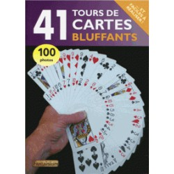 41 Tours de Cartes Bluffants ... et Faciles à Réaliser