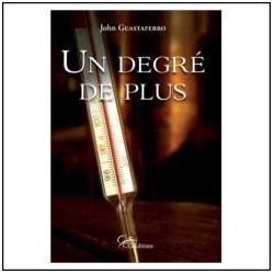 Un degré de Plus - John Guastaferro