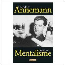 Mentalisme Pratique - Théodore Annemann