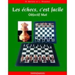 Les échecs, c'est facile Objectif mat